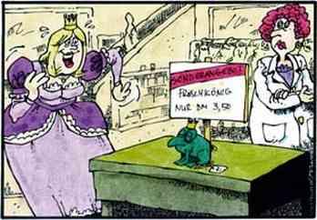 Sonderangebot: Froschkönig nur DM 3,50; Prinzessin erfreut.