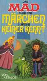 Das MAD-Buch der Märchen, wie sie keiner kennt - von I.Astalos (1982)