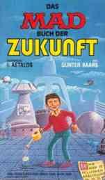 Das MAD-Buch der Zukunft - von I.Astalos (Illustration) und Gunter Baars (Text) (1986)